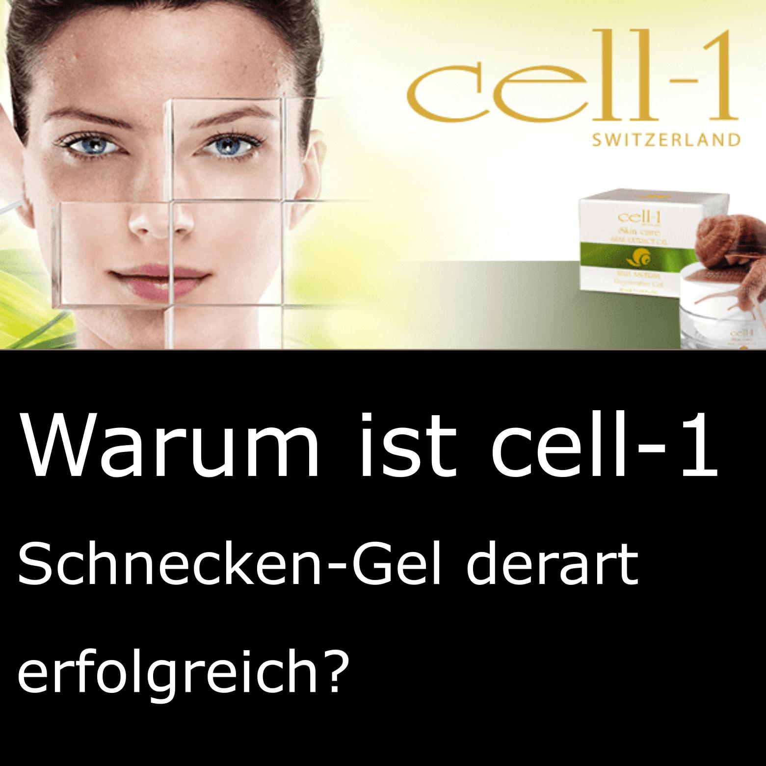 Warum ist der cell-1 Schnecken-Gel derart erfolgreich?
